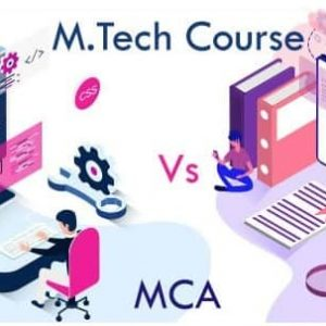 MCA Vs M.Tech